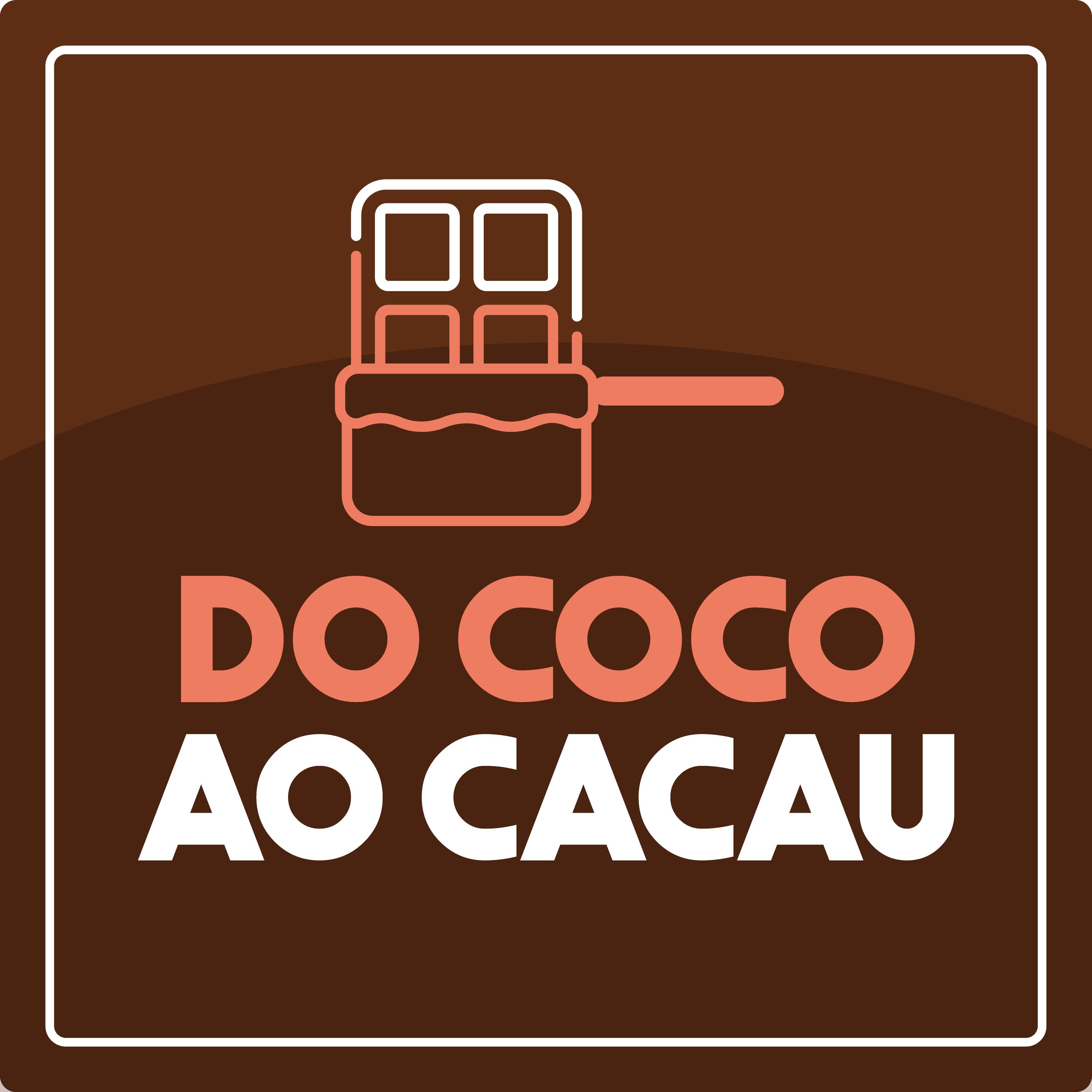 Do Coco ao Cacau