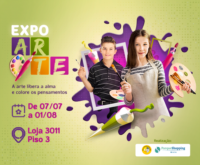 EXPO ARTE - Parque Shopping Maia traz exposição de artes durante as férias